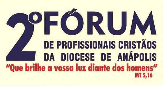 2º Fórum de profissionais cristãos da Diocese de Anápolis
