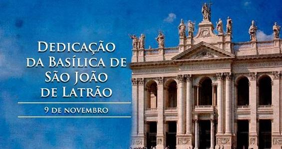 Hoje é celebrada a dedicação da Basílica mais antiga da Igreja Católica