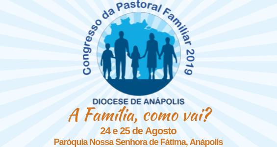 Congresso da Pastoral Familiar acontece neste mês de agosto