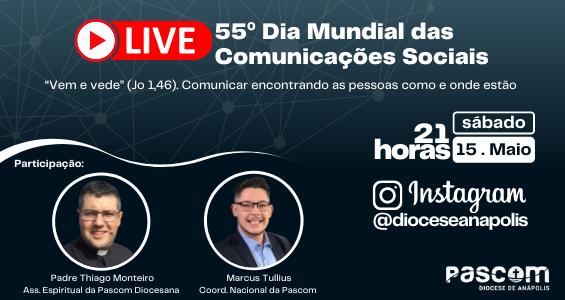 15 de Maio: Pascom Diocesana realiza Live em comemoração ao 55º Dia Mundial das Comunicações Sociais