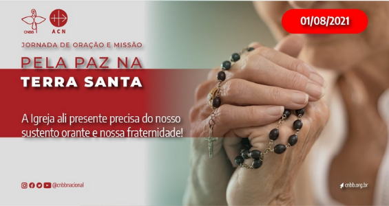 Jornada de Oração e Missão pela Paz , no dia 1º de agosto, será dedicada à paz na Terra Santa
